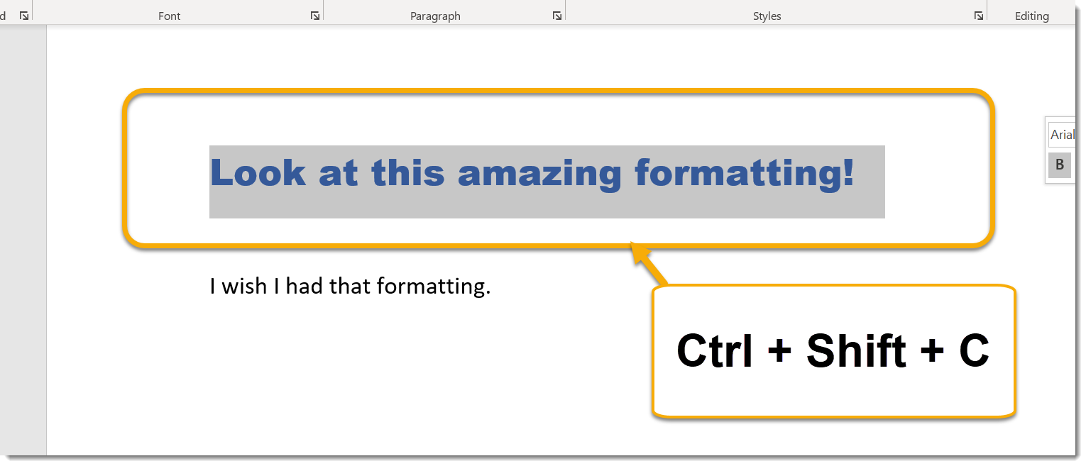 Ctrl + Shift + C to copy formatting